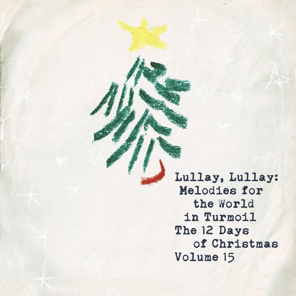 Lullay, Lullay: Melodies for the World in Turmoil